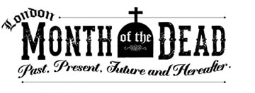 London Month of the Dead - Present, Present and Future, October 2017, A series on death curated by Antique Beat and A Curious Invitation supporting Brompton and Kensal Green cemeteries