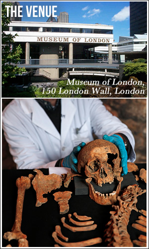 Venue: The Museum of London, 150 London Wall, London